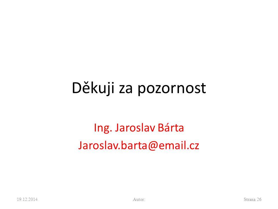 Ing. Jaroslav Bárta Jaroslav.barta@email.cz