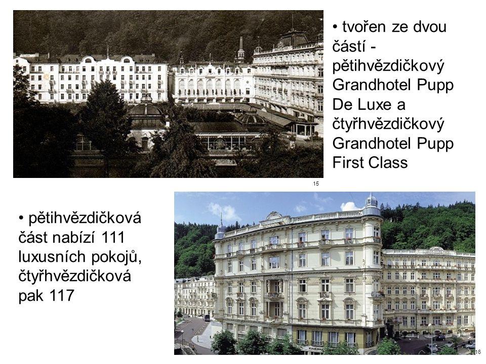 tvořen ze dvou částí - pětihvězdičkový Grandhotel Pupp De Luxe a čtyřhvězdičkový Grandhotel Pupp First Class