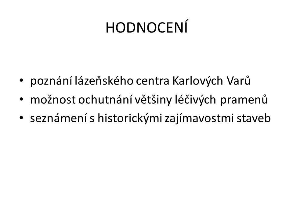 HODNOCENÍ poznání lázeňského centra Karlových Varů