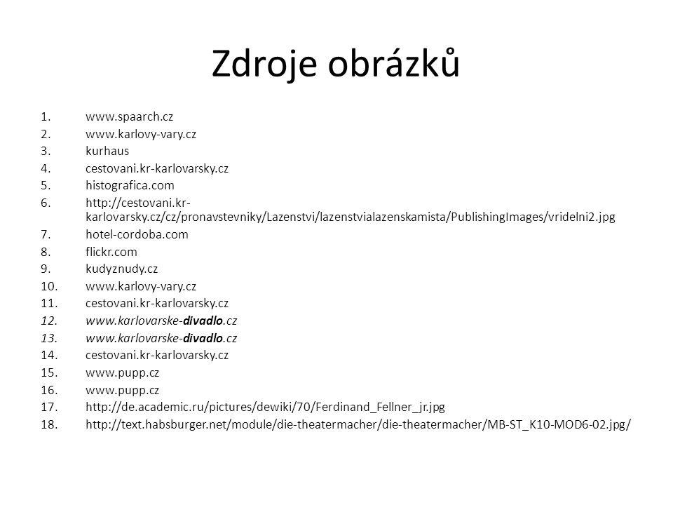 Zdroje obrázků www.spaarch.cz www.karlovy-vary.cz kurhaus