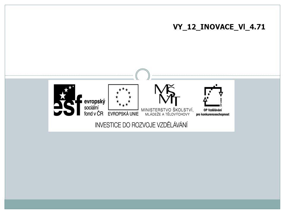 VY_12_INOVACE_Vl_4.58 VY_12_INOVACE_Vl_4.71