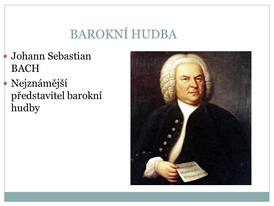 BAROKNÍ HUDBA Johann Sebastian BACH