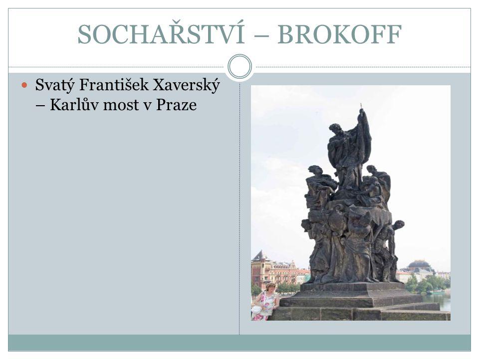 SOCHAŘSTVÍ – BROKOFF Svatý František Xaverský – Karlův most v Praze