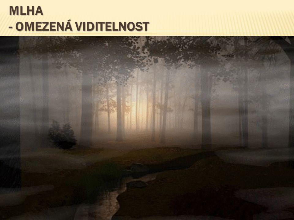 Mlha - omezená viditelnost