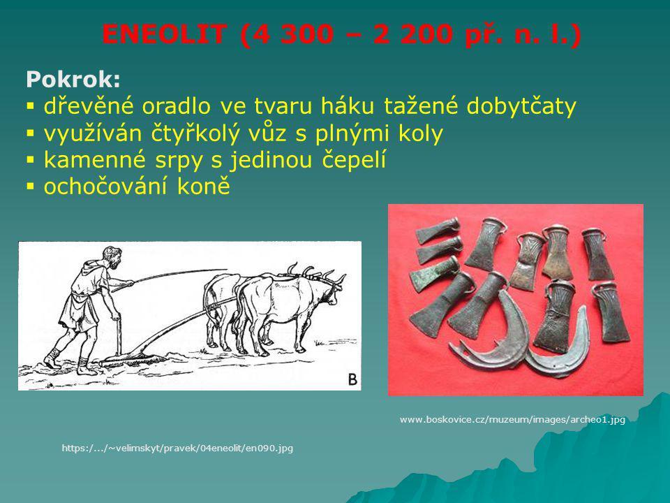 ENEOLIT (4 300 – 2 200 př. n. l.) Pokrok: