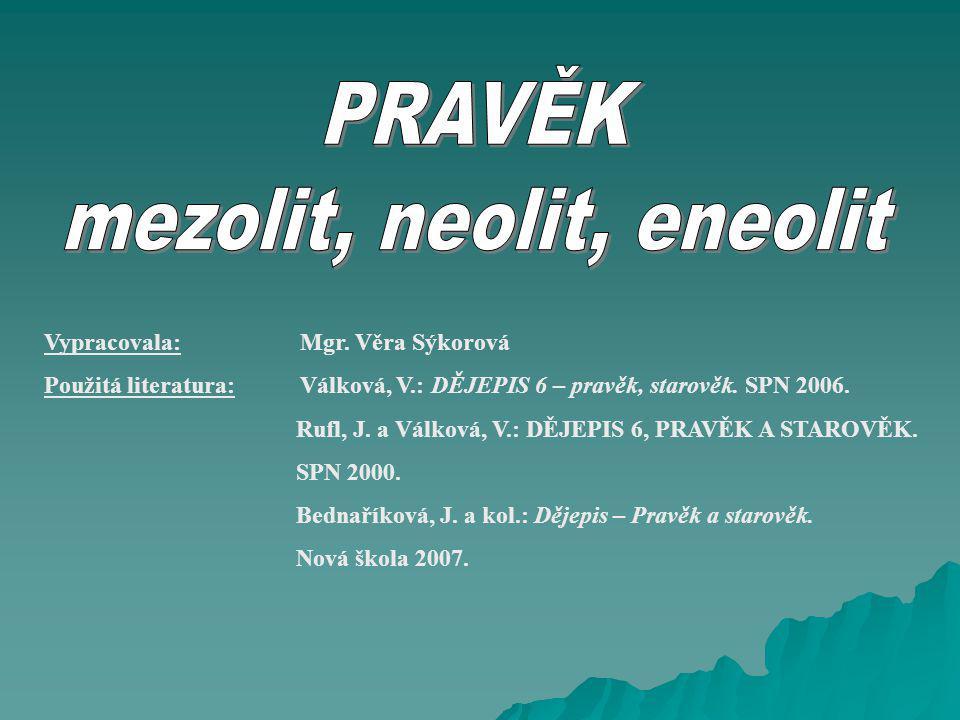 mezolit, neolit, eneolit