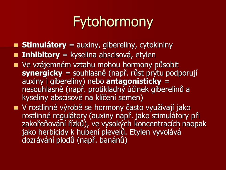 Fytohormony Stimulátory = auxiny, gibereliny, cytokininy
