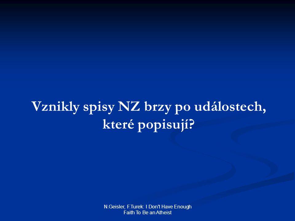 Vznikly spisy NZ brzy po událostech, které popisují