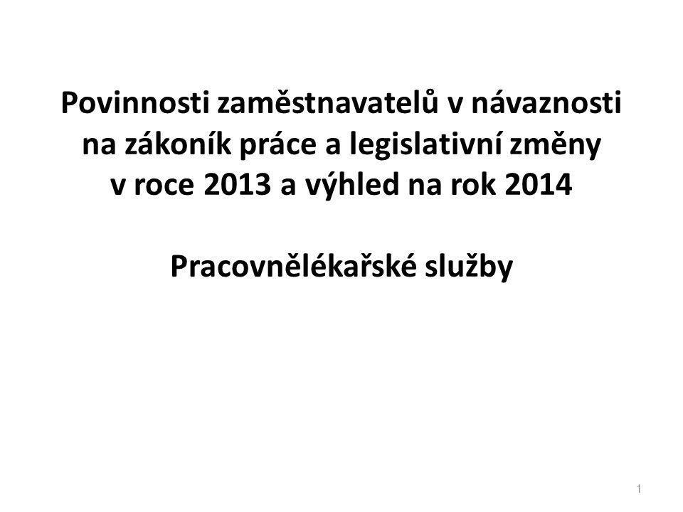 Povinnosti zaměstnavatelů v návaznosti na zákoník práce a legislativní změny v roce 2013 a výhled na rok 2014 Pracovnělékařské služby