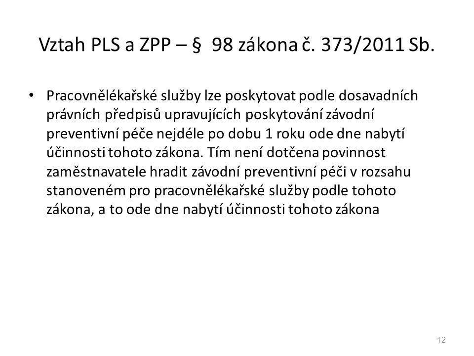 Vztah PLS a ZPP – § 98 zákona č. 373/2011 Sb.