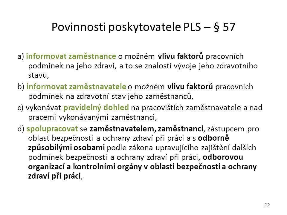 Povinnosti poskytovatele PLS – § 57