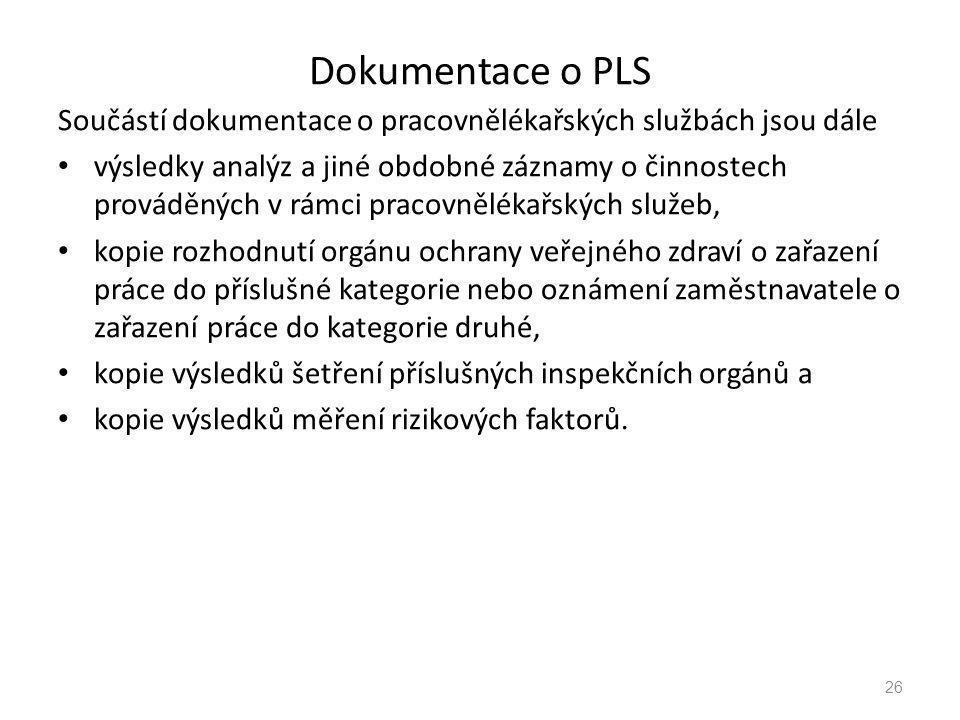 Dokumentace o PLS Součástí dokumentace o pracovnělékařských službách jsou dále.