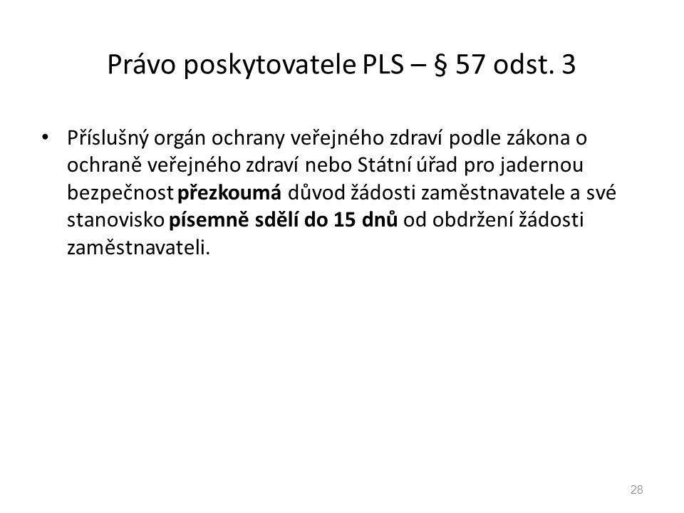Právo poskytovatele PLS – § 57 odst. 3