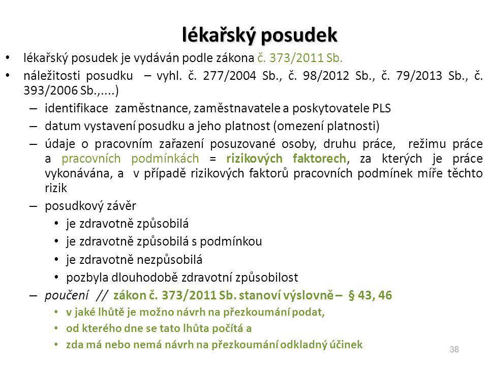 lékařský posudek lékařský posudek je vydáván podle zákona č. 373/2011 Sb.