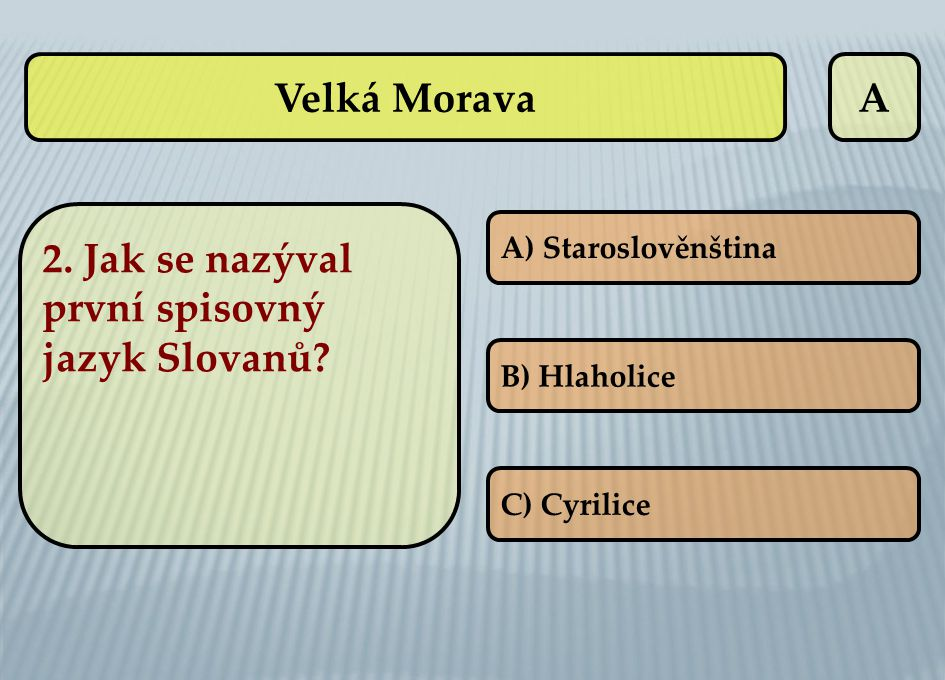 2. Jak se nazýval první spisovný jazyk Slovanů