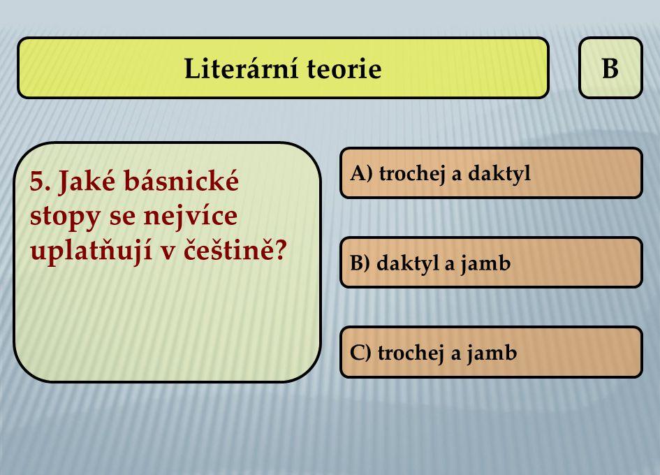 5. Jaké básnické stopy se nejvíce uplatňují v češtině