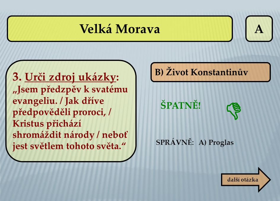  Velká Morava A 3. Urči zdroj ukázky: