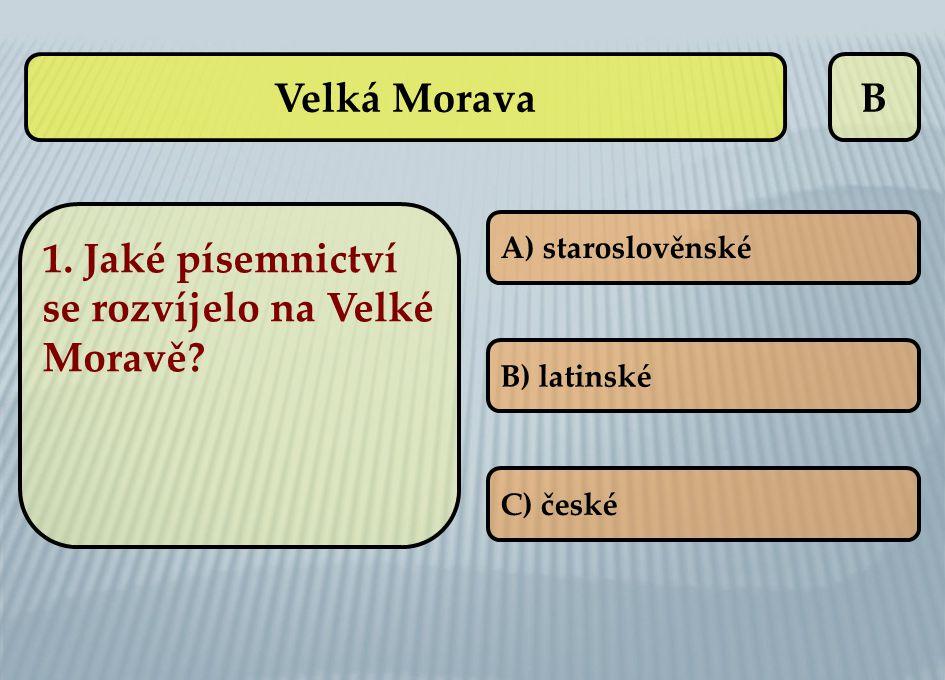 1. Jaké písemnictví se rozvíjelo na Velké Moravě