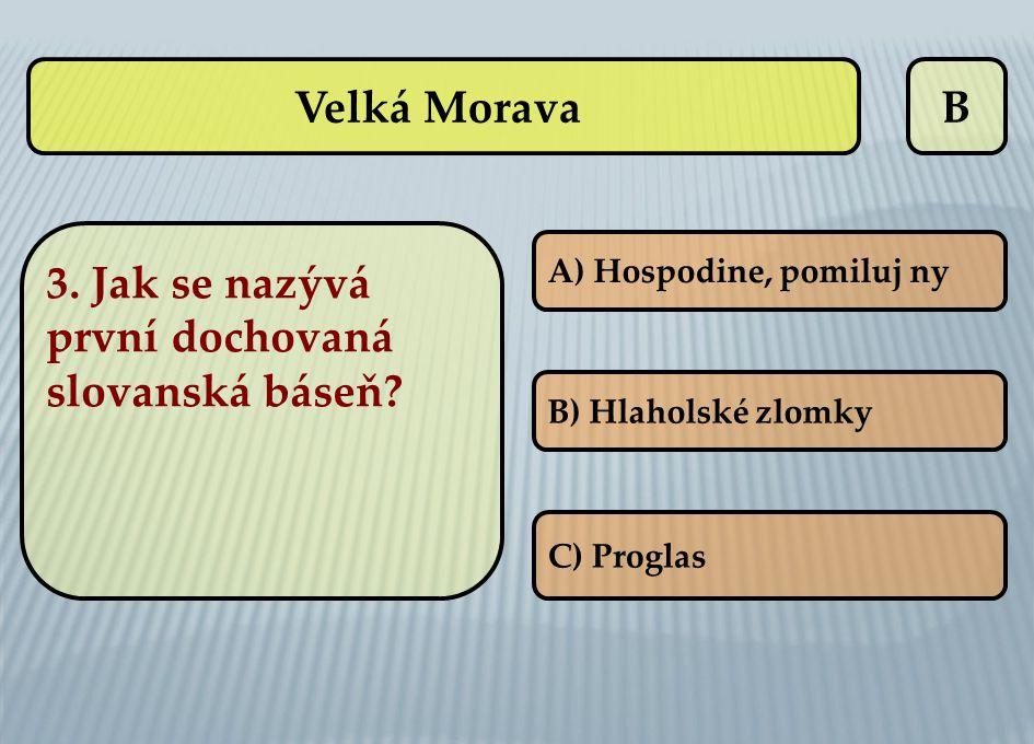 3. Jak se nazývá první dochovaná slovanská báseň