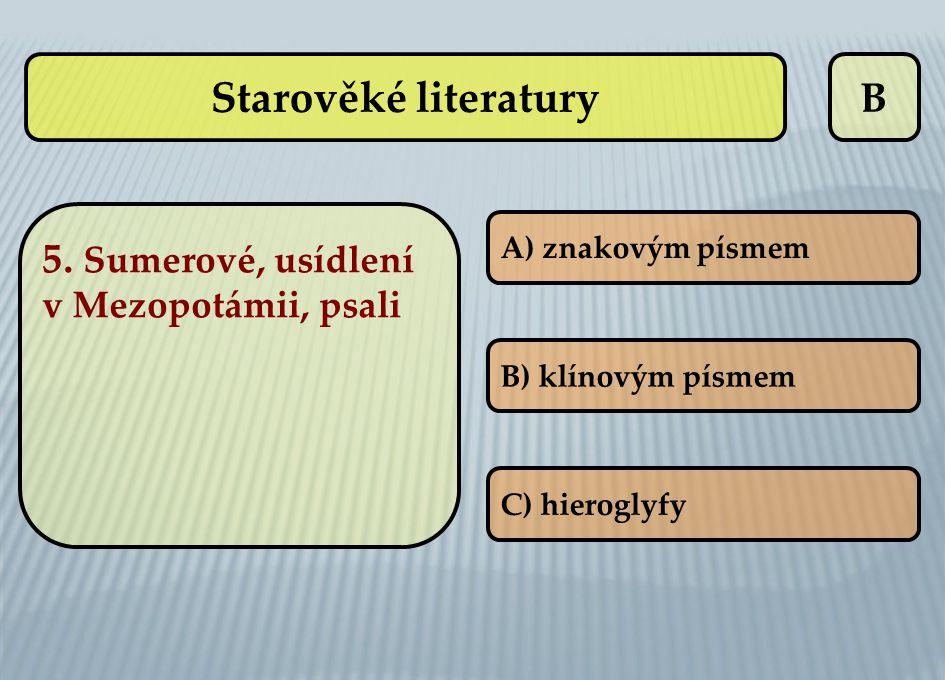 Starověké literatury B 5. Sumerové, usídlení v Mezopotámii, psali