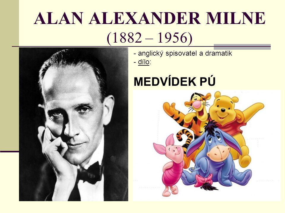 ALAN ALEXANDER MILNE (1882 – 1956)