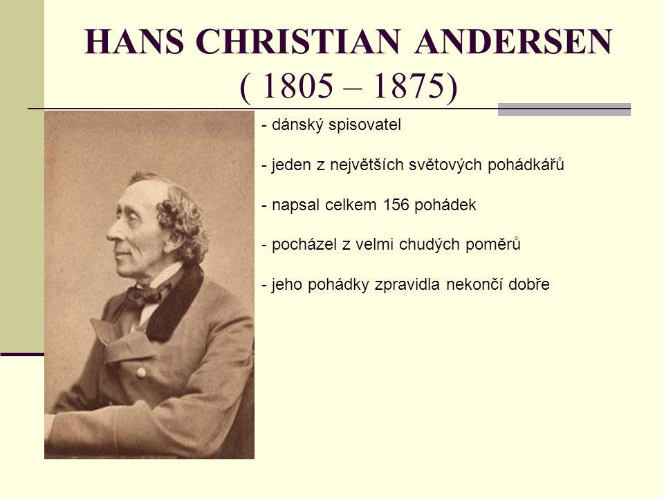 HANS CHRISTIAN ANDERSEN ( 1805 – 1875)