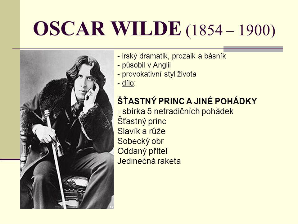 OSCAR WILDE (1854 – 1900) ŠŤASTNÝ PRINC A JINÉ POHÁDKY