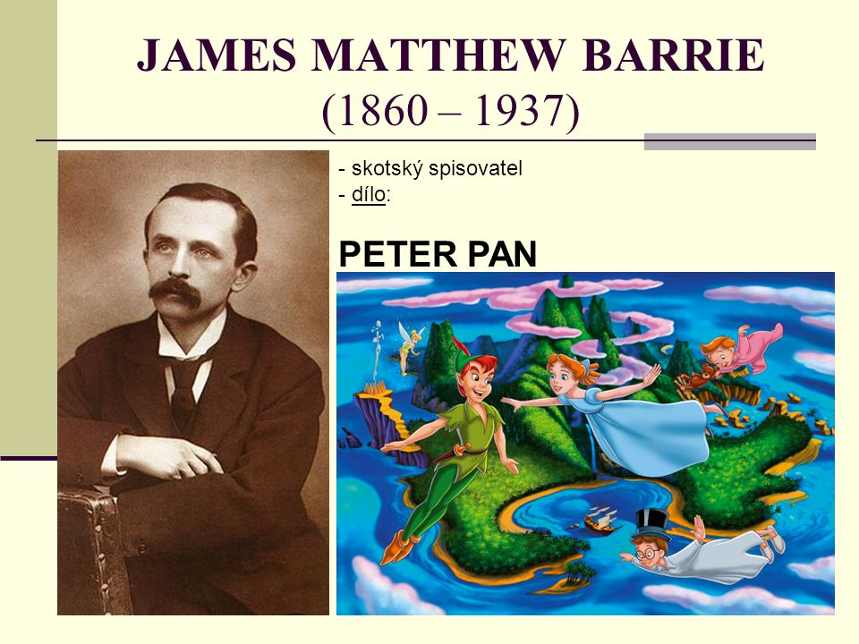 JAMES MATTHEW BARRIE (1860 – 1937)