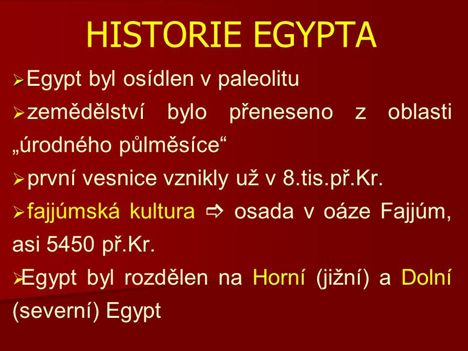 """Historie egypta Egypt byl osídlen v paleolitu. zemědělství bylo přeneseno z oblasti """"úrodného půlměsíce"""