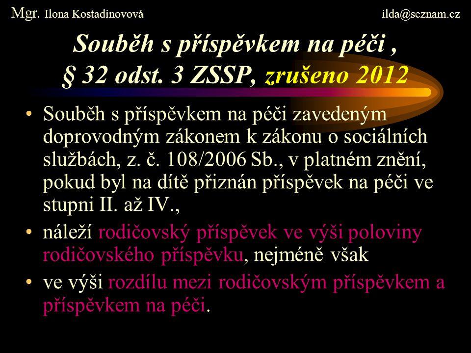 Souběh s příspěvkem na péči , § 32 odst. 3 ZSSP, zrušeno 2012
