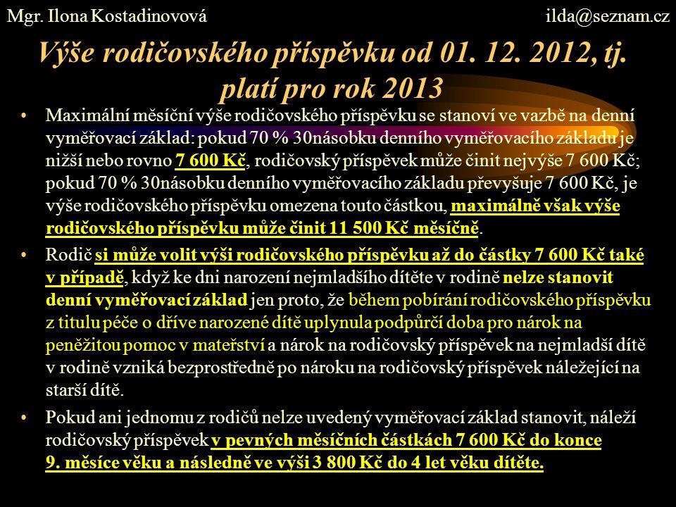 Výše rodičovského příspěvku od 01. 12. 2012, tj. platí pro rok 2013