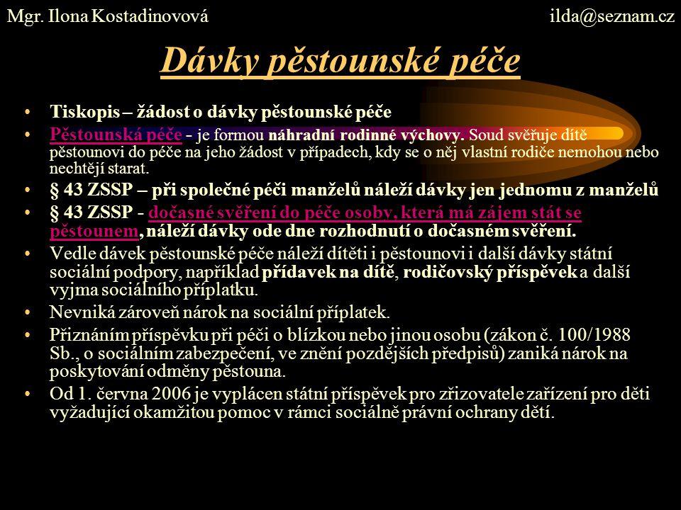 Dávky pěstounské péče Mgr. Ilona Kostadinovová ilda@seznam.cz