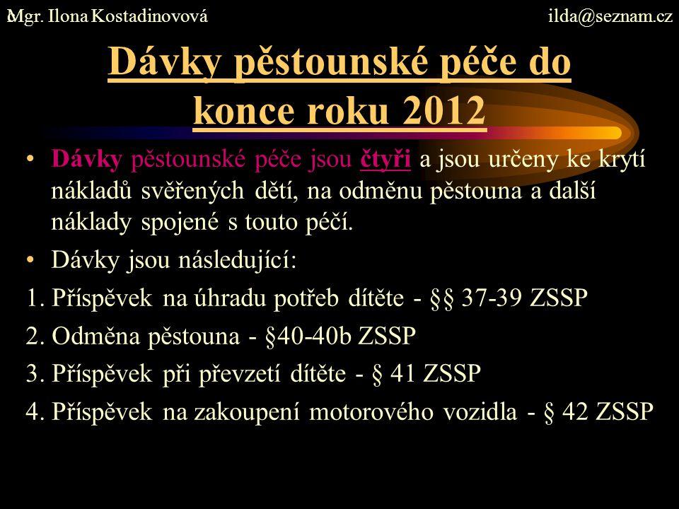 Dávky pěstounské péče do konce roku 2012