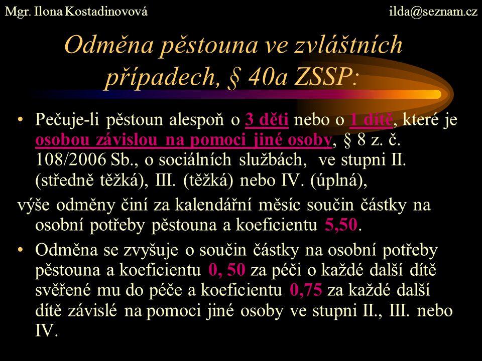Odměna pěstouna ve zvláštních případech, § 40a ZSSP:
