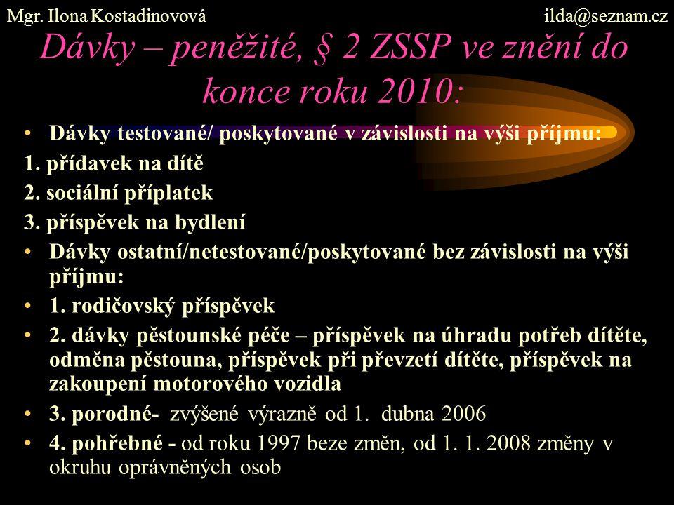 Dávky – peněžité, § 2 ZSSP ve znění do konce roku 2010: