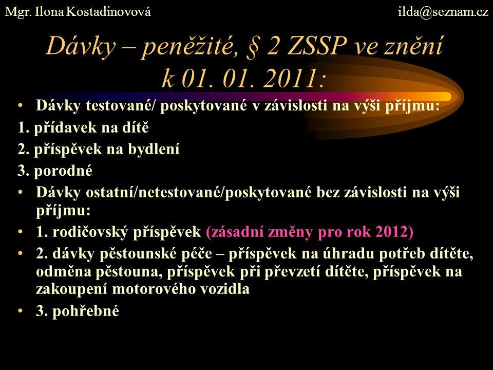 Dávky – peněžité, § 2 ZSSP ve znění k 01. 01. 2011: