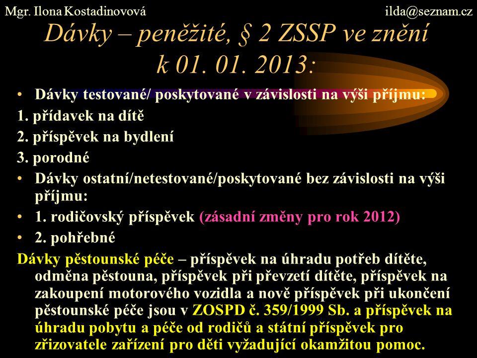 Dávky – peněžité, § 2 ZSSP ve znění k 01. 01. 2013: