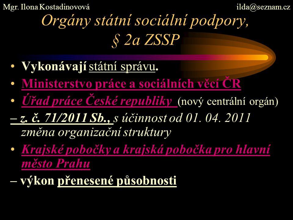 Orgány státní sociální podpory, § 2a ZSSP