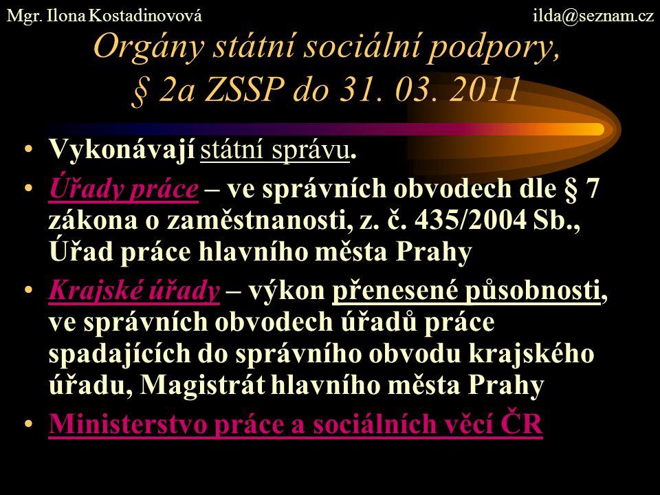 Orgány státní sociální podpory, § 2a ZSSP do 31. 03. 2011