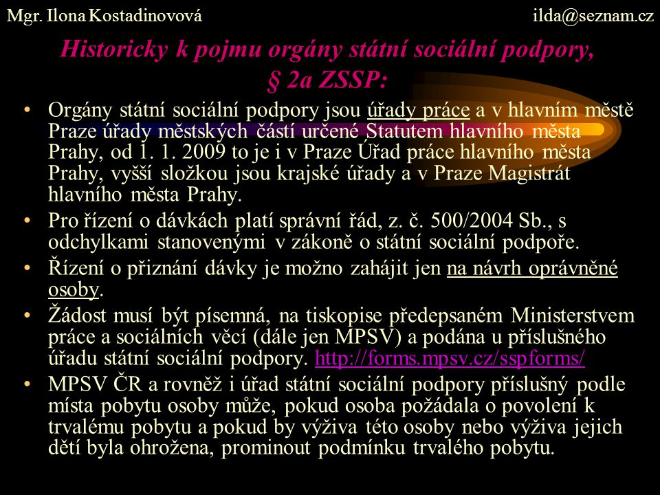 Historicky k pojmu orgány státní sociální podpory, § 2a ZSSP:
