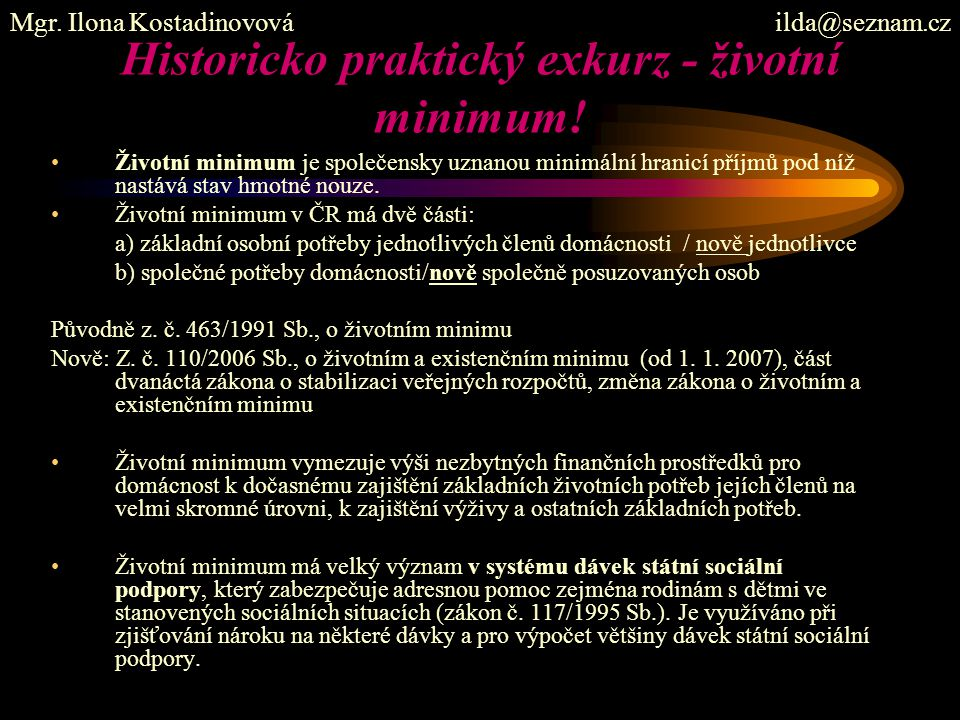 Historicko praktický exkurz - životní minimum!