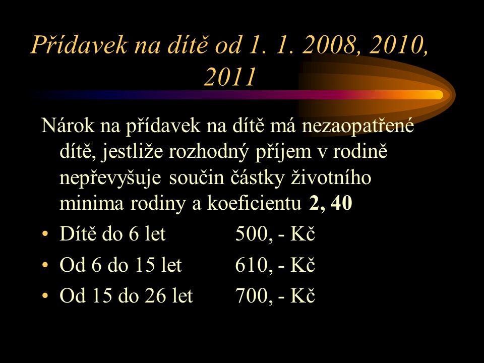 Přídavek na dítě od 1. 1. 2008, 2010, 2011