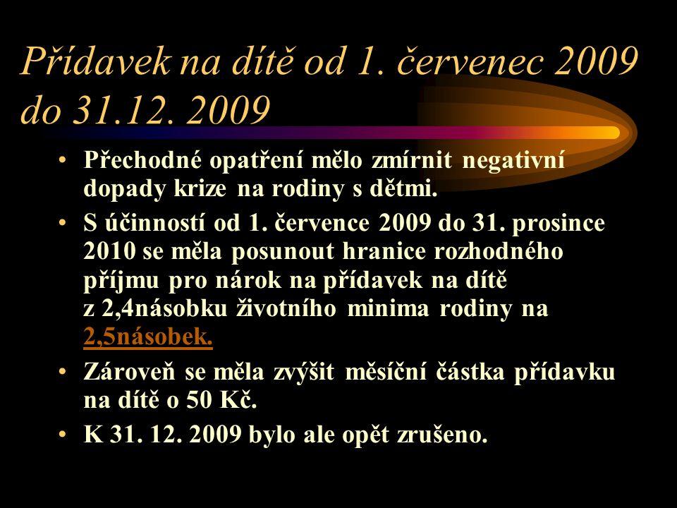Přídavek na dítě od 1. červenec 2009 do 31.12. 2009