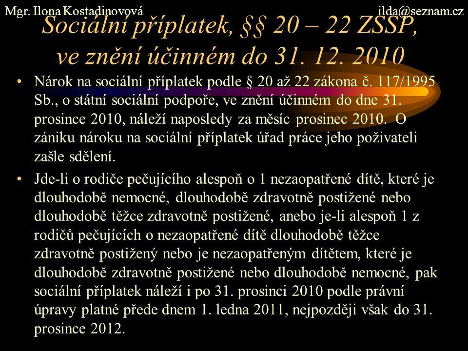 Sociální příplatek, §§ 20 – 22 ZSSP, ve znění účinném do 31. 12. 2010