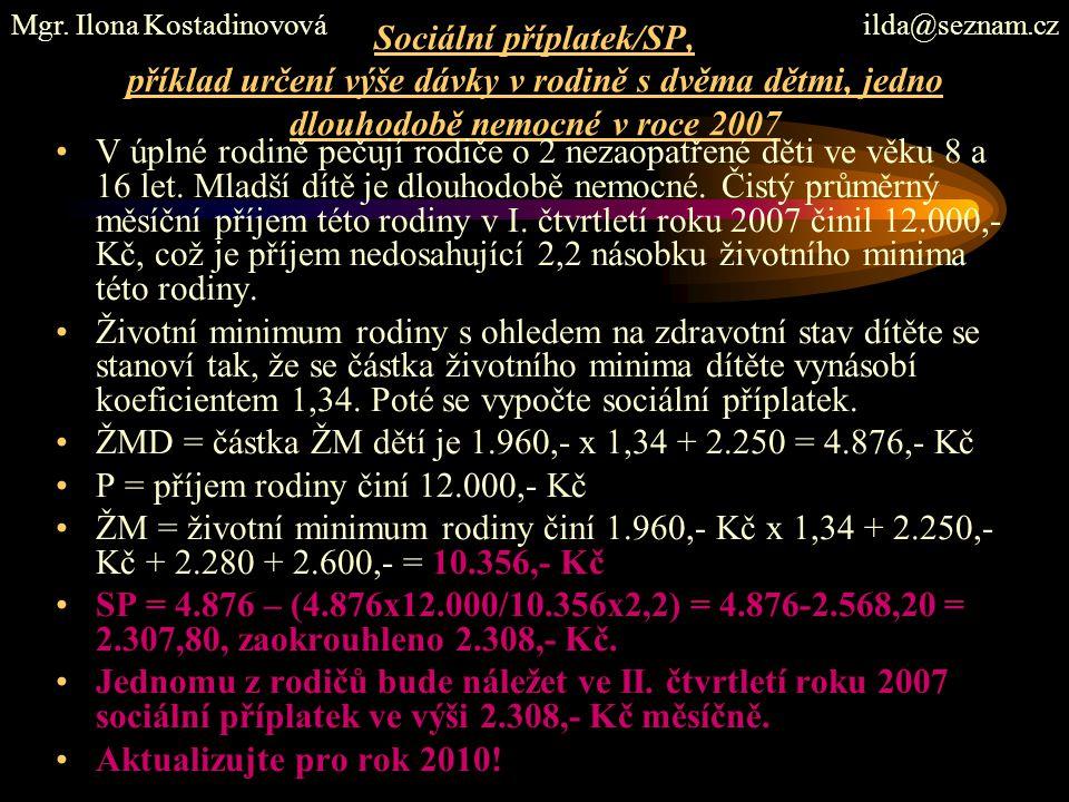 ŽMD = částka ŽM dětí je 1.960,- x 1,34 + 2.250 = 4.876,- Kč