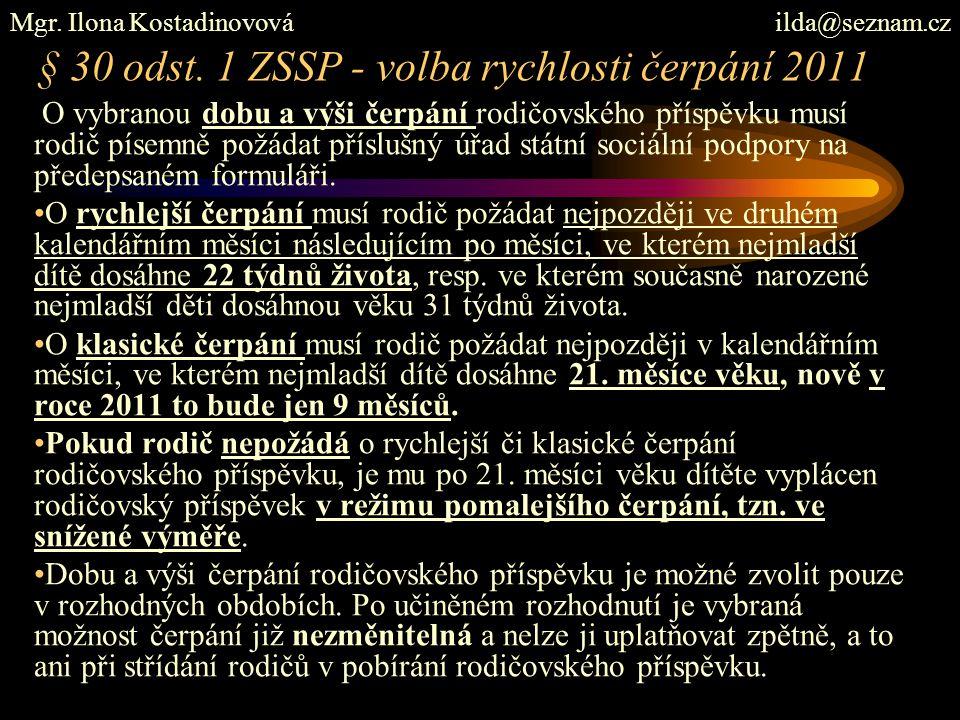 § 30 odst. 1 ZSSP - volba rychlosti čerpání 2011