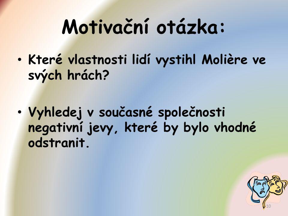 Motivační otázka: Které vlastnosti lidí vystihl Molière ve svých hrách