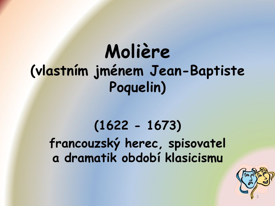 Molière (vlastním jménem Jean-Baptiste Poquelin)