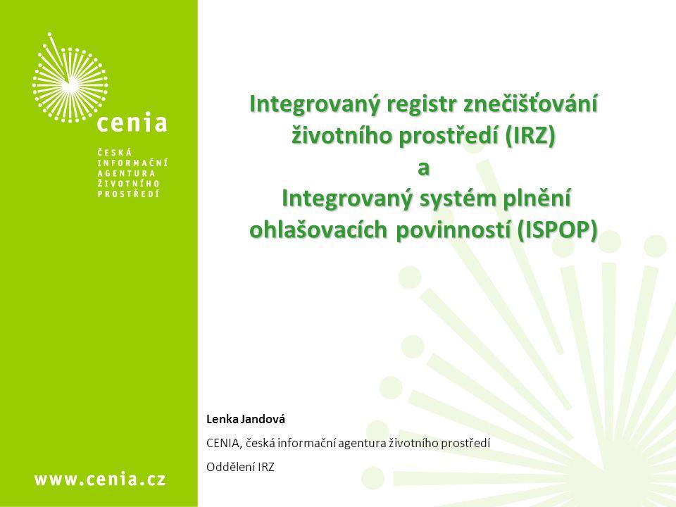 Integrovaný registr znečišťování životního prostředí (IRZ) a Integrovaný systém plnění ohlašovacích povinností (ISPOP)