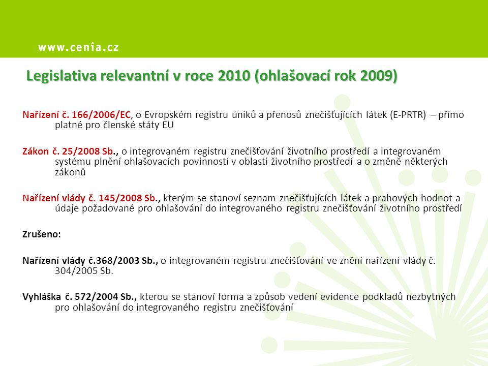 Legislativa relevantní v roce 2010 (ohlašovací rok 2009)